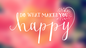 do-what-makes-you-happy.pngw500h279